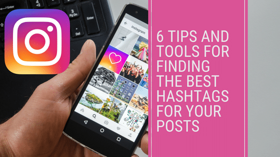 6 Tips and Tools for Finding The Best Hashtags